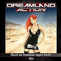 DREAMLAND ACTION 3 Flucht ins Verderben (Agent Smith 2) ...